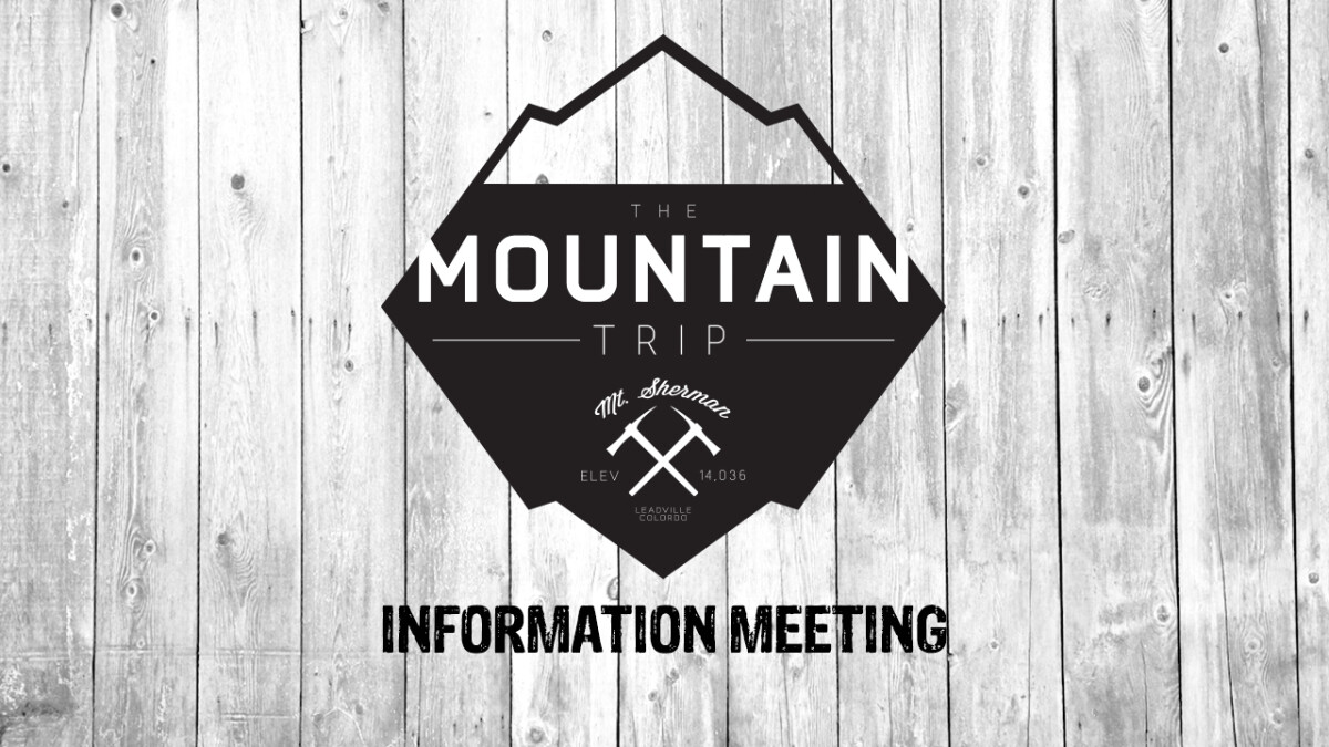 MOUNTAIN TRIP INFORMATIONAL MEETING