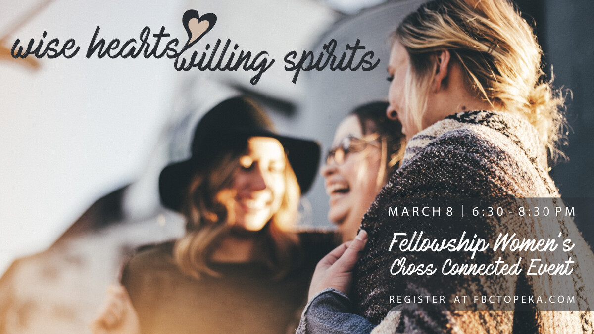 WISE HEARTS, WILLING SPIRITS  WOMEN'S CROSS CONNECTED EVENT