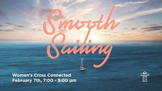 SMOOTH SAILING: WOMEN'S CROSS CONNECTED EVENT