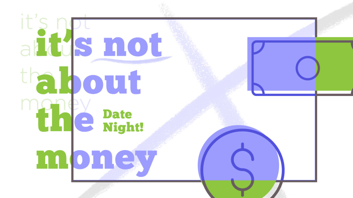 DATE NIGHT IN A BOX | IT'S NOT ABOUT THE MONEY